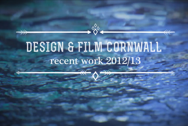 Design & Film Cornwall 2013 Showreel